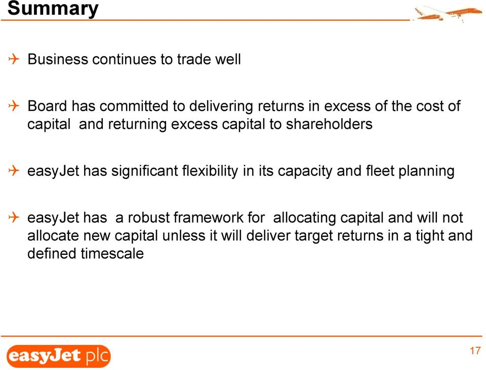 and returning excess capital to shareholders easyjet has significant flexibility in its capacity and fleet planning easyjet