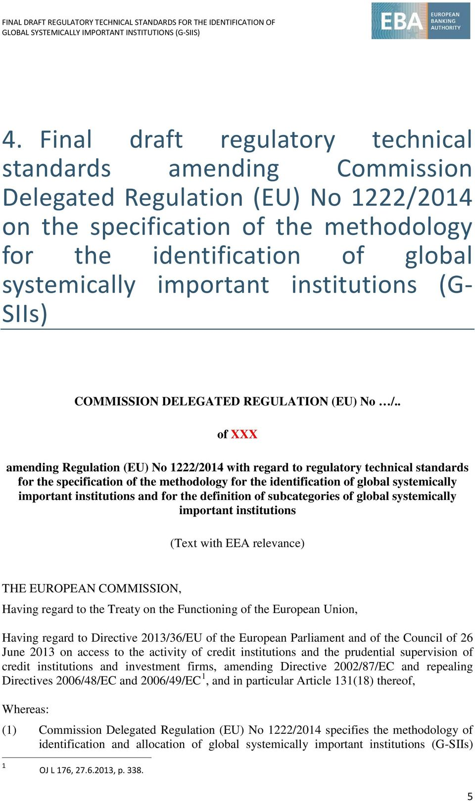 . of XXX amending Regulation (EU) No 1222/2014 with regard to regulatory technical standards for the specification of the methodology for the identification of global systemically important