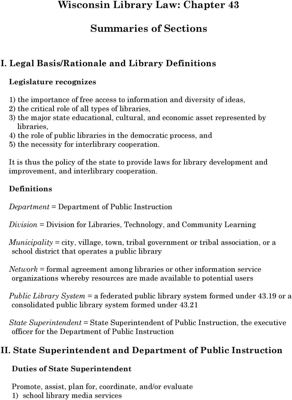 major state educational, cultural, and economic asset represented by libraries, 4) the role of public libraries in the democratic process, and 5) the necessity for interlibrary cooperation.