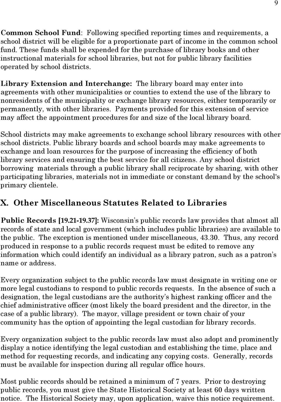 Library Extension and Interchange: The library board may enter into agreements with other municipalities or counties to extend the use of the library to nonresidents of the municipality or exchange