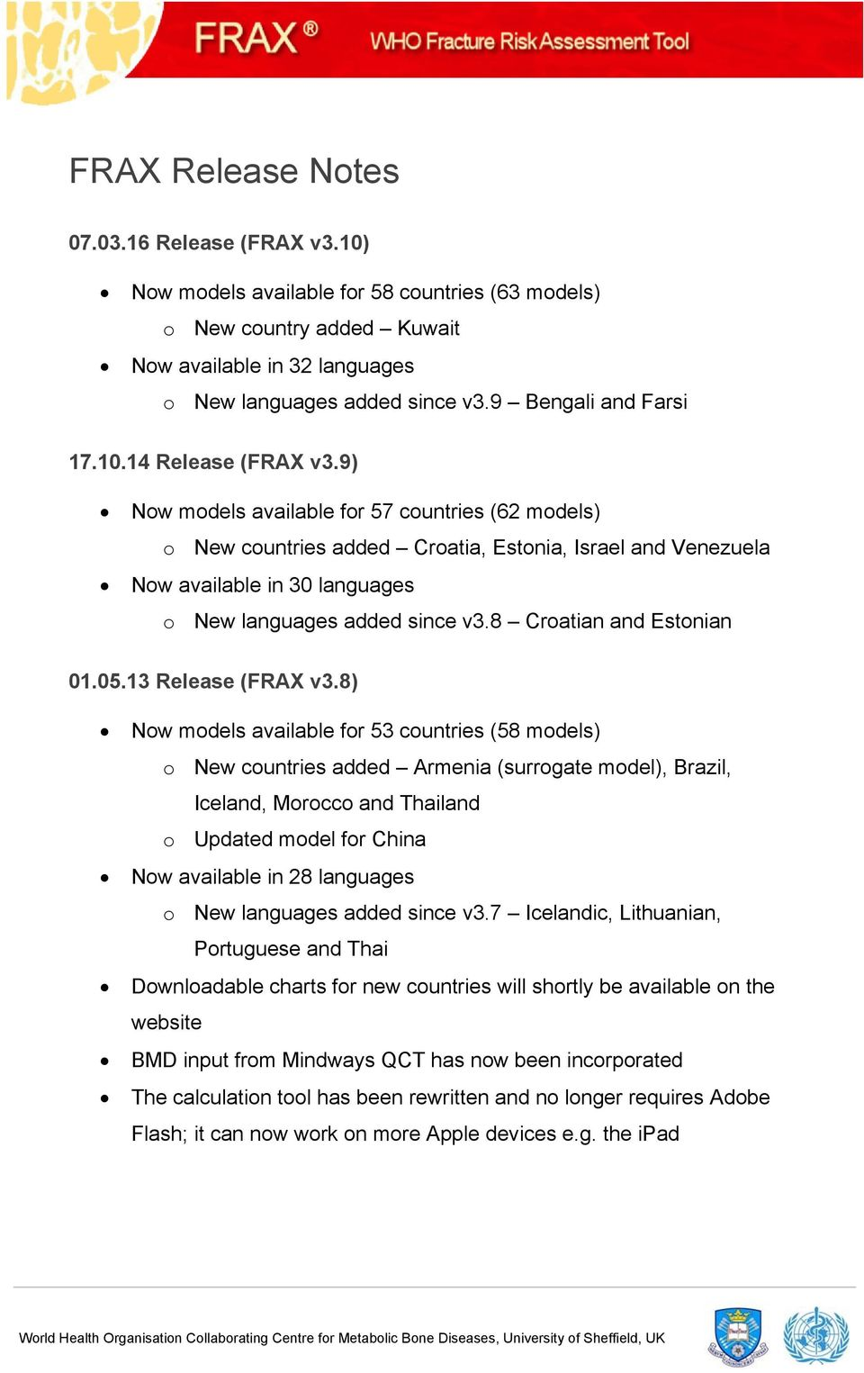 9) Now models available for 57 countries (62 models) o New countries added Croatia, Estonia, Israel and Venezuela Now available in 30 languages o New languages added since v3.
