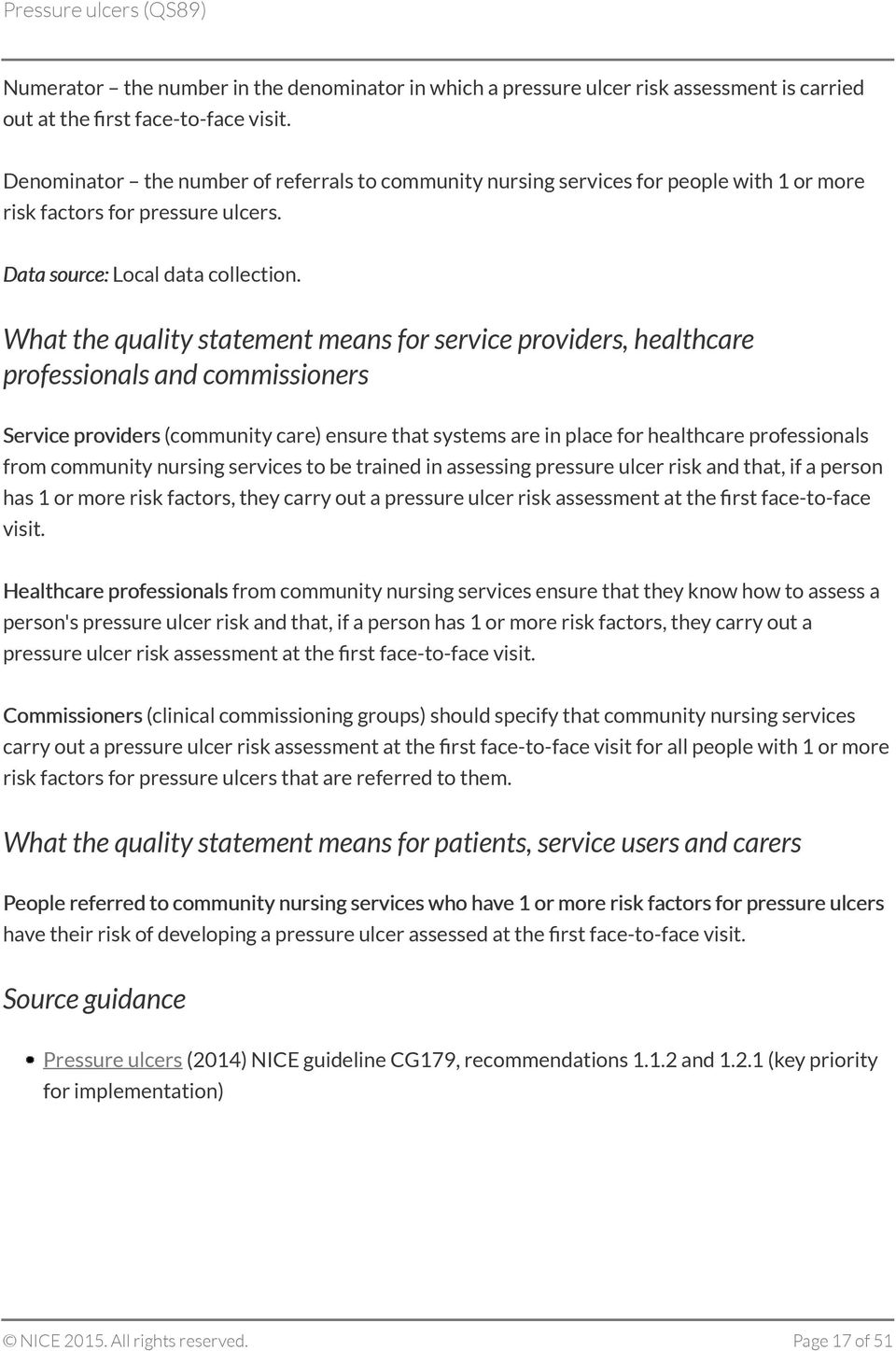 What the quality statement means for service providers, healthcare professionals and commissioners Service providers (community care) ensure that systems are in place for healthcare professionals