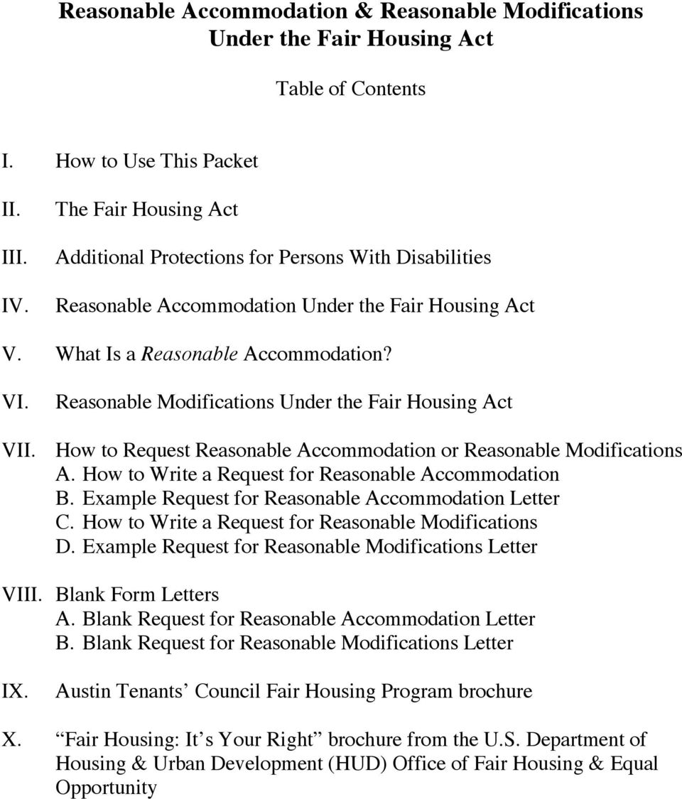 Reasonable Modifications Under the Fair Housing Act VII. How to Request Reasonable Accommodation or Reasonable Modifications A. How to Write a Request for Reasonable Accommodation B.