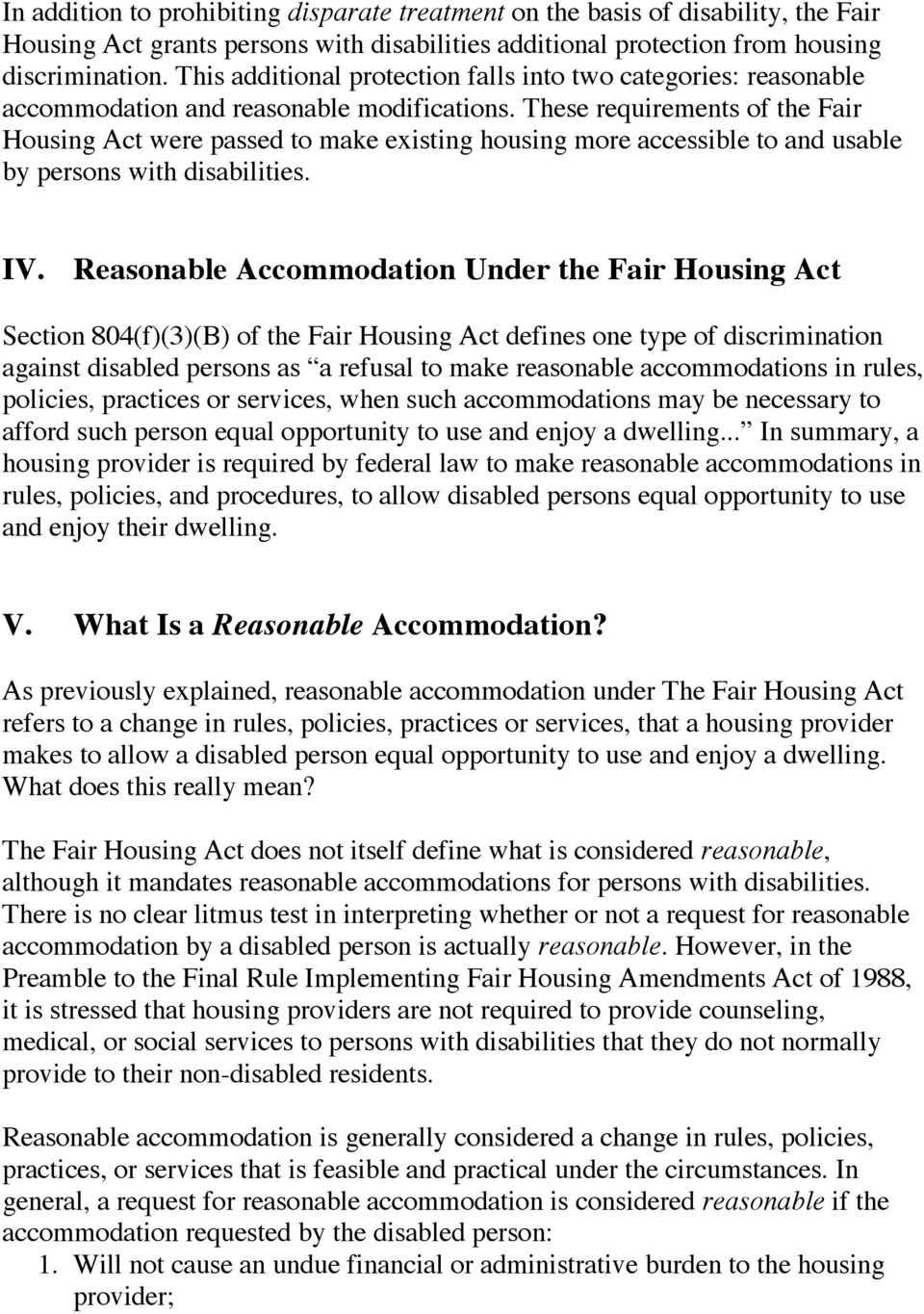 These requirements of the Fair Housing Act were passed to make existing housing more accessible to and usable by persons with disabilities. IV.
