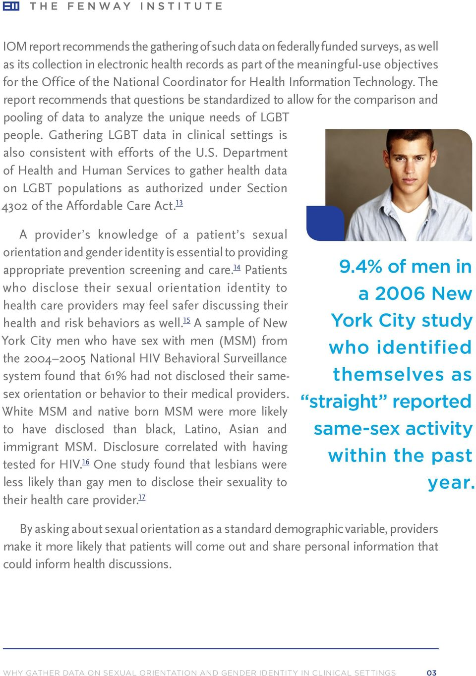 Gathering LGBT data in clinical settings is also consistent with efforts of the U.S.