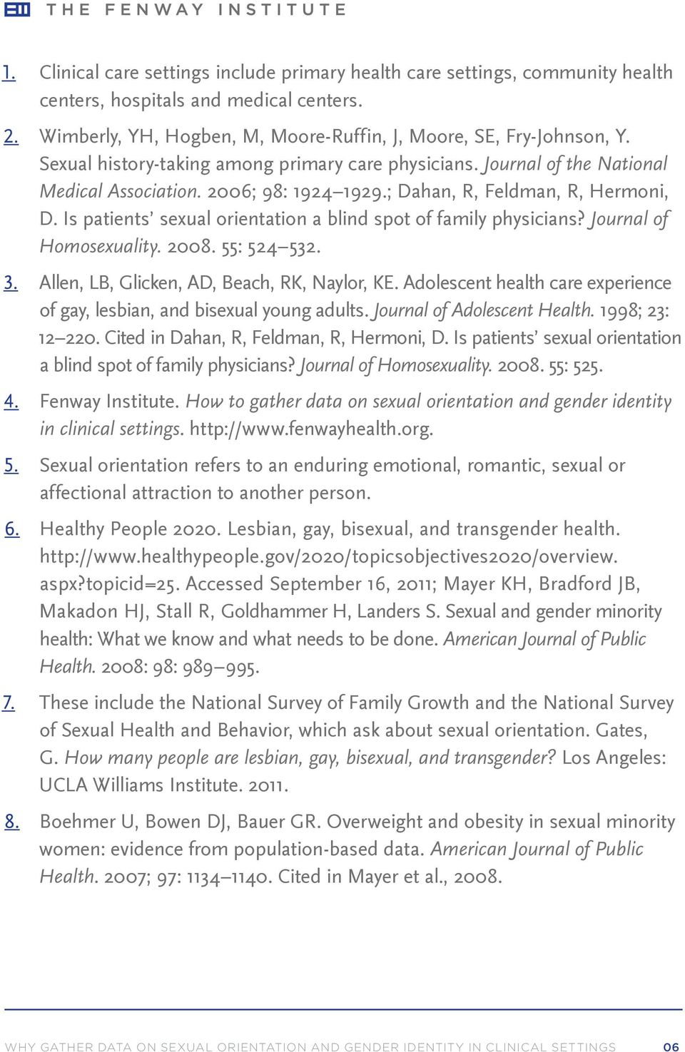 Is patients sexual orientation a blind spot of family physicians? Journal of Homosexuality. 2008. 55: 524 532. 3. Allen, LB, Glicken, AD, Beach, RK, Naylor, KE.