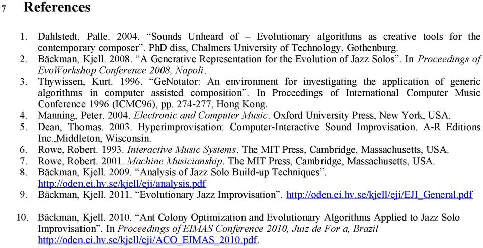 GeNotator: An environment for investigating the application of generic algorithms in computer assisted composition. In Proceedings of International Computer Music Conference 1996 (ICMC96), pp.