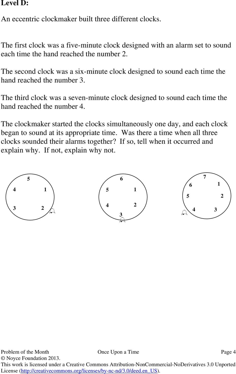The clockmaker started the clocks simultaneously one day, and each clock began to sound at its appropriate time. Was there a time when all three clocks sounded their alarms together?