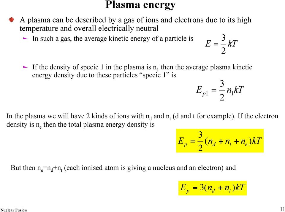 specie 1 is E p1 = 1 2 n kt In the plasma we will have 2 kinds of ions with n d and n t (d and t for example).