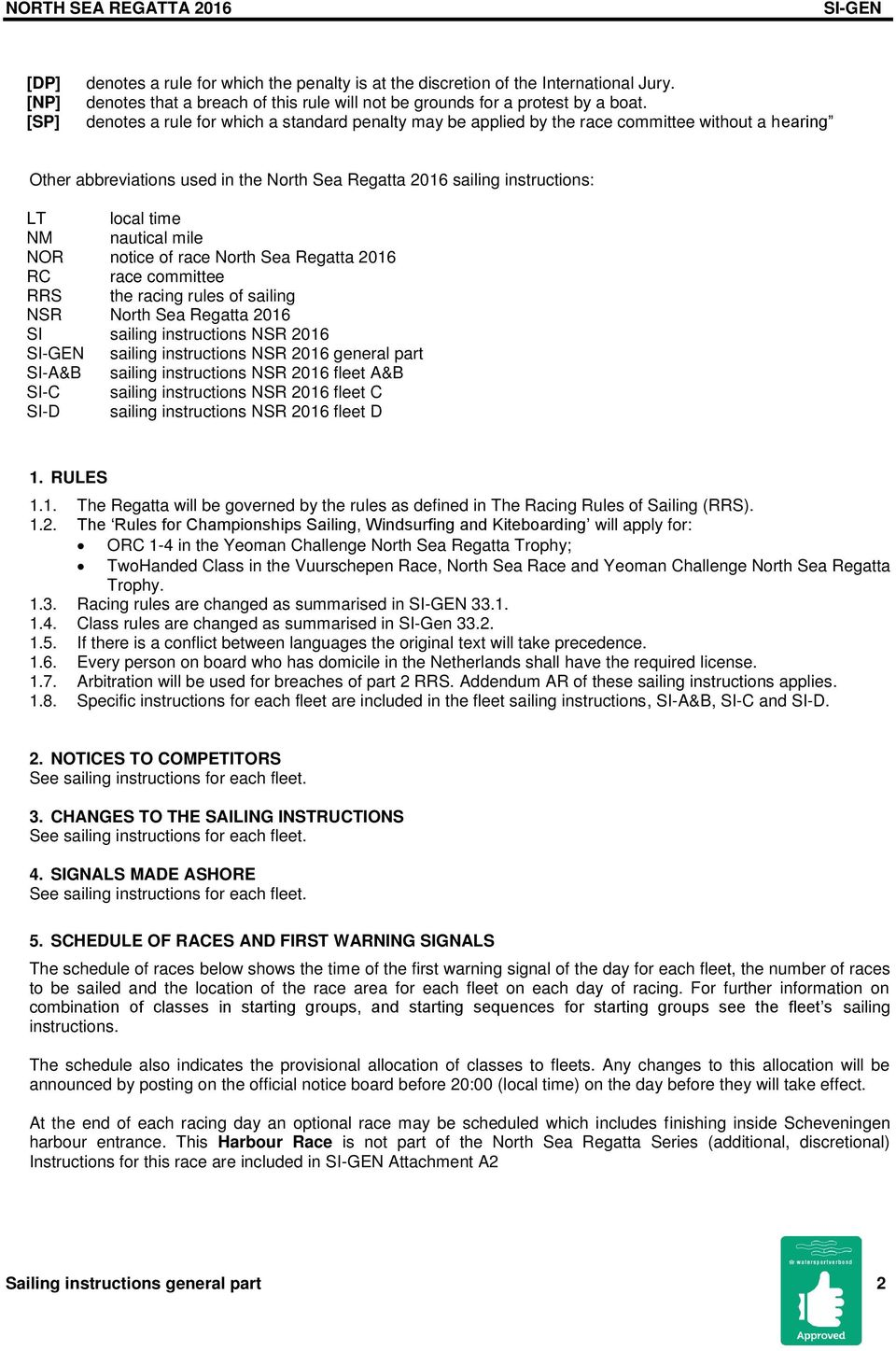mile NOR notice of race North Sea Regatta RC race committee RRS the racing rules of sailing NSR North Sea Regatta SI sailing instructions NSR sailing instructions NSR general part SI-A&B sailing