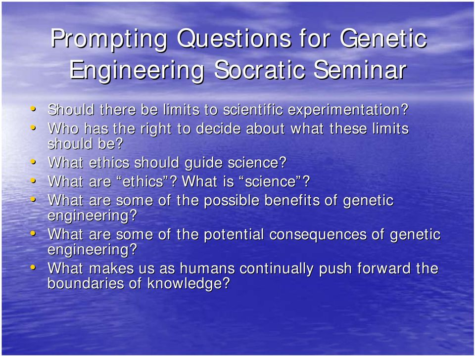 What is science? What are some of the possible benefits of genetic engineering?