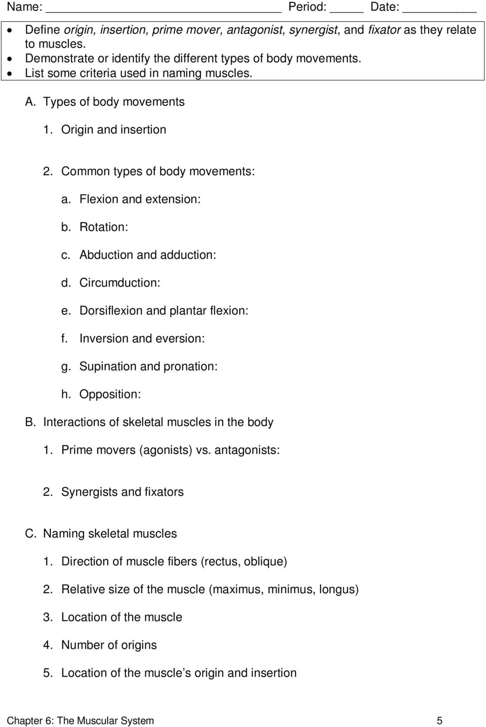 Circumduction: e. Dorsiflexion and plantar flexion: f. Inversion and eversion: g. Supination and pronation: h. Opposition: B. Interactions of skeletal muscles in the body 1.