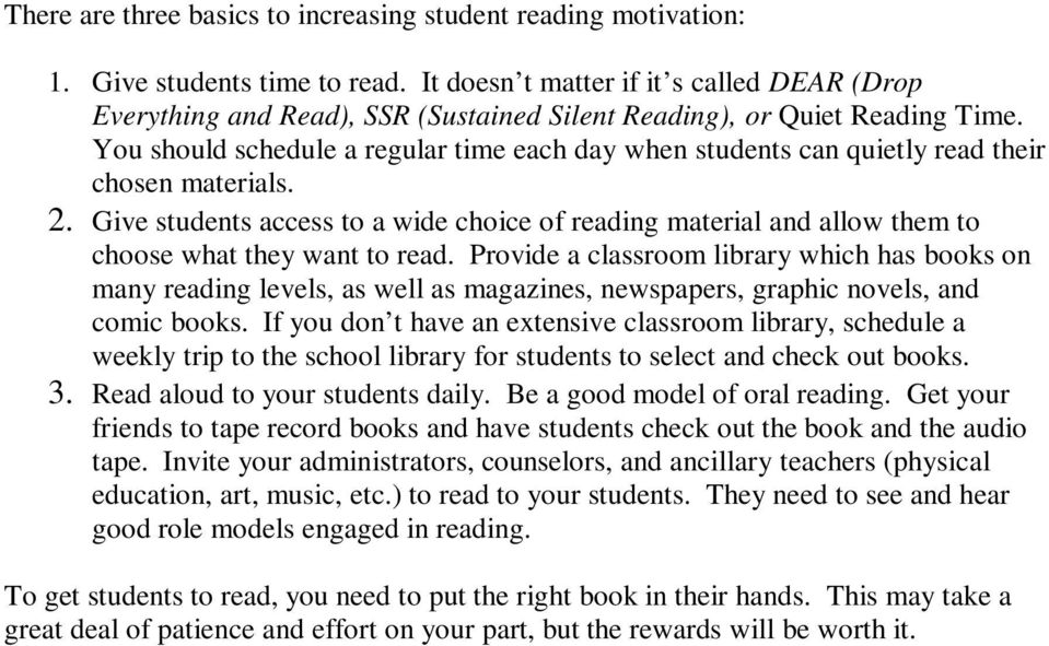 You should schedule a regular time each day when students can quietly read their chosen materials. 2.