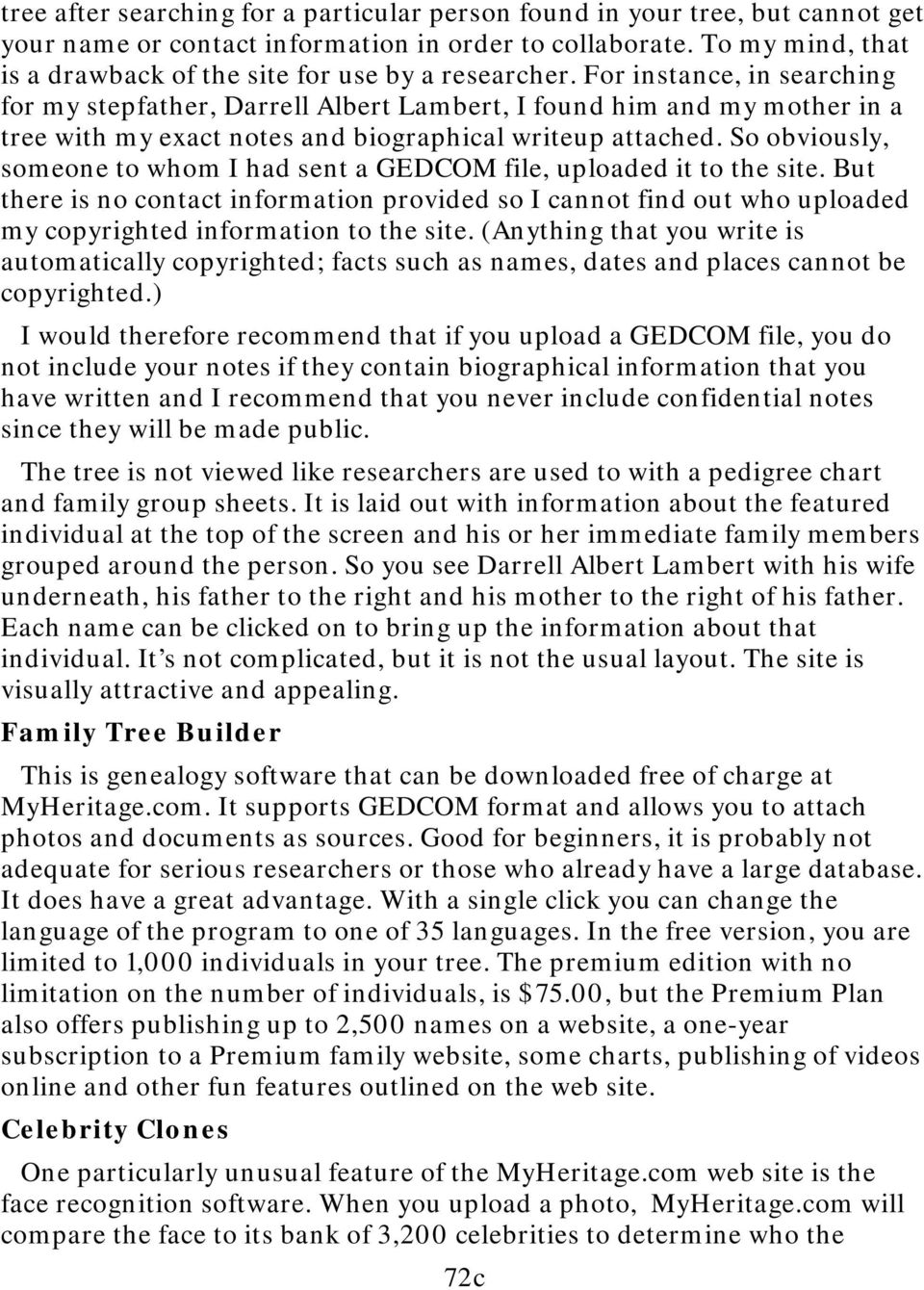 For instance, in searching for my stepfather, Darrell Albert Lambert, I found him and my mother in a tree with my exact notes and biographical writeup attached.