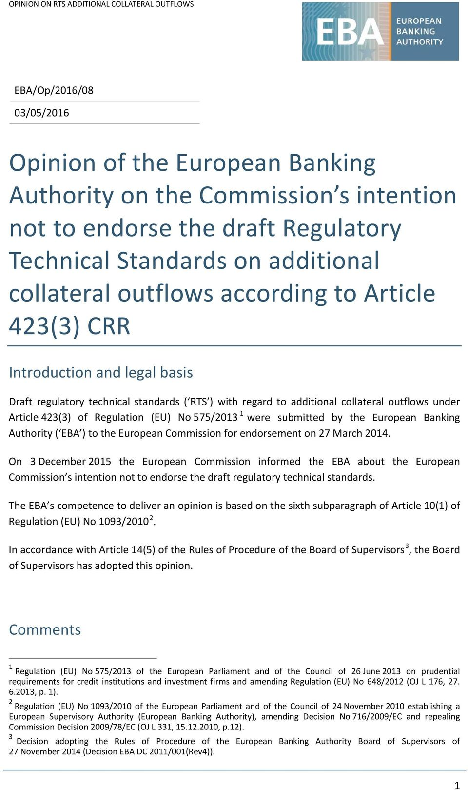 423(3) of Regulation (EU) No 575/2013 1 were submitted by the European Banking Authority ( EBA ) to the European Commission for endorsement on 27 March 2014.