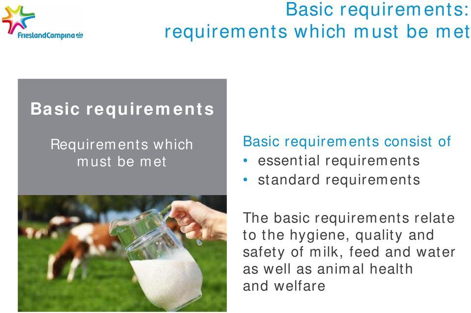requirements standard requirements The basic requirements relate to the