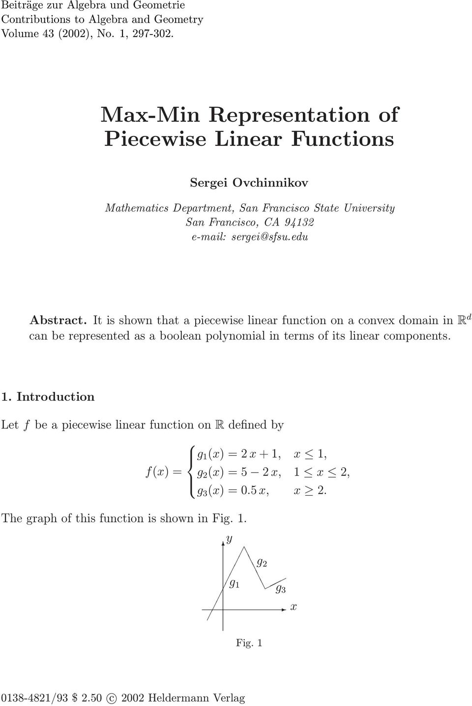 edu Abstract. It is shown that a piecewise linear function on a convex domain in R d can be represented as a boolean polynomial in terms of its linear components. 1.