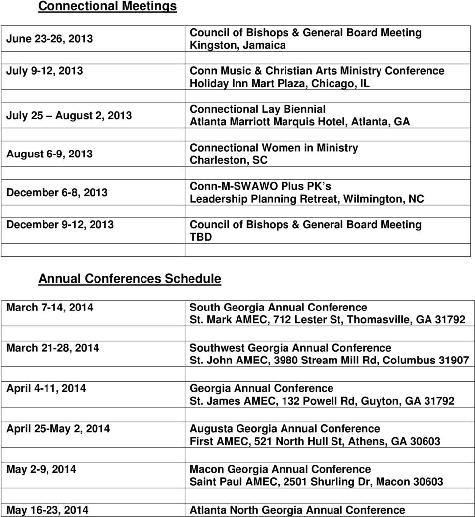 Conn-M-SWAWO Plus PK s Leadership Planning Retreat, Wilmington, NC Council of Bishops & General Board Meeting TBD Annual Conferences Schedule March 7-14, 2014 March 21-28, 2014 April 4-11, 2014 April