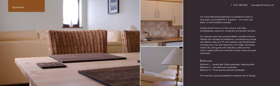 Our spacious open plan accommodation includes entrance hallway with storage and telephone, a contemporary lounge with leather sofas and TV with freeview, fully fitted kitchen including oven, hob with