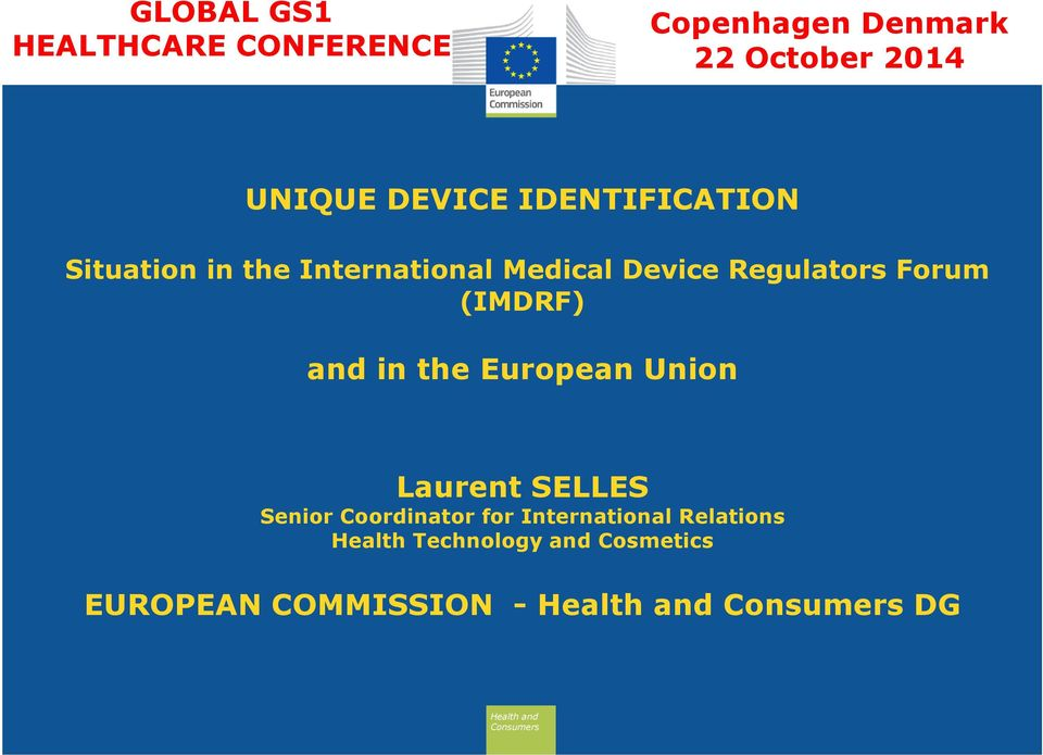 Regulators Forum (IMDRF) and in the European Union Laurent SELLES Senior