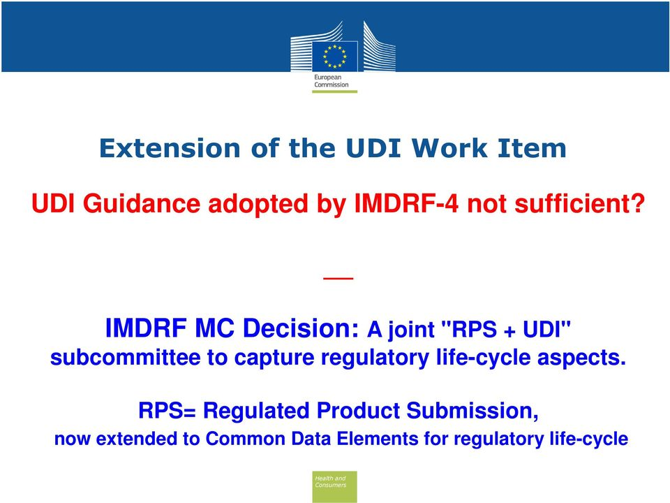 "IMDRF MC Decision: A joint ""RPS + UDI"" subcommittee to capture"