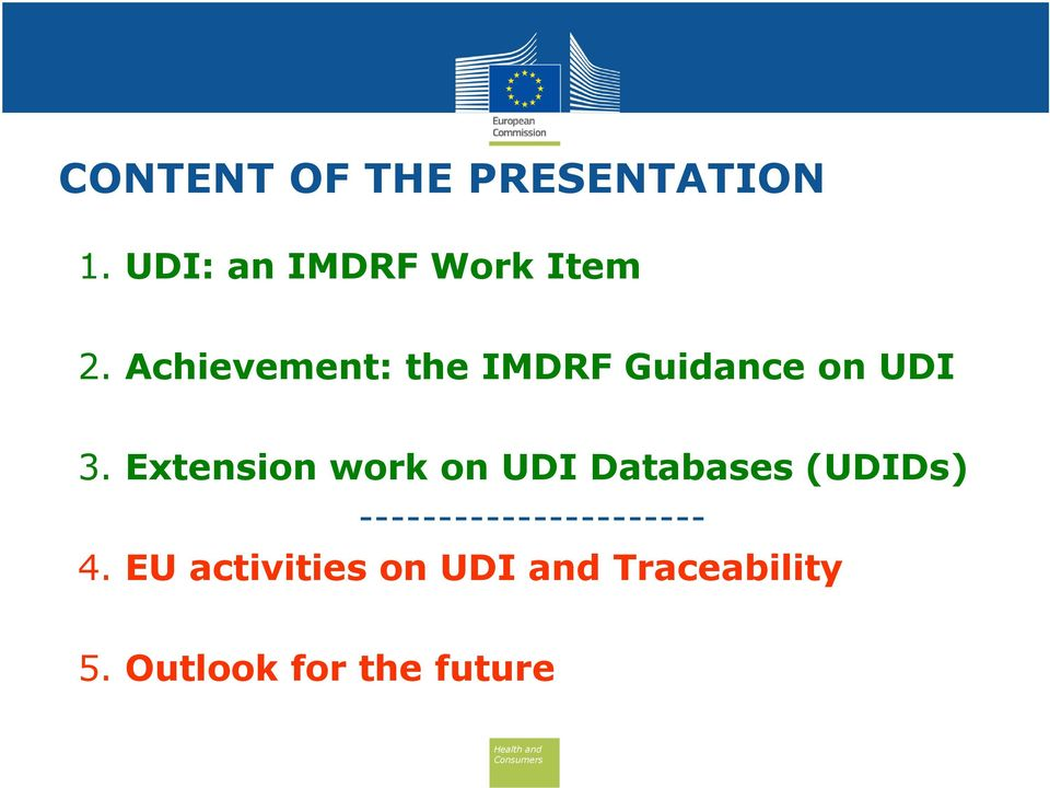 3. Extension work on UDI Databases (UDIDs) 4.
