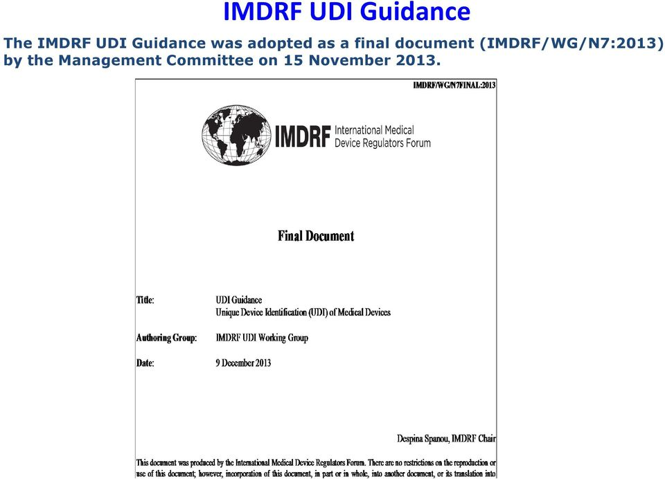 document (IMDRF/WG/N7:2013) by the