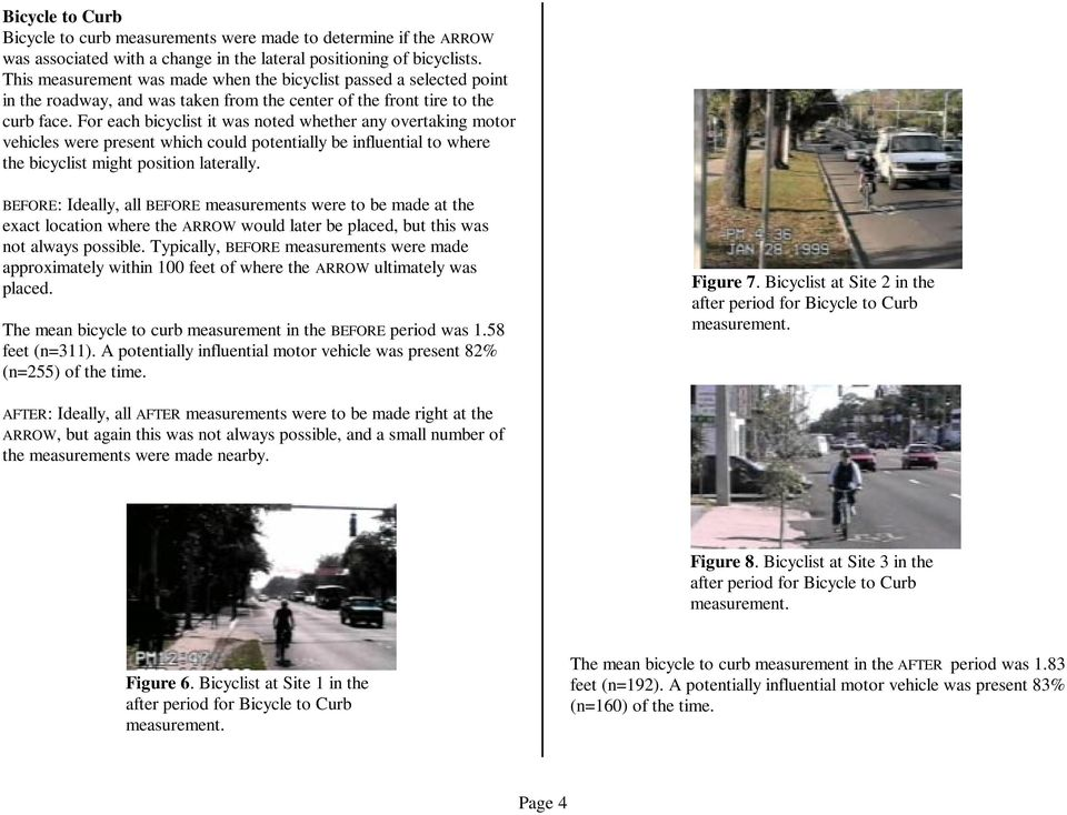For each bicyclist it was noted whether any overtaking motor vehicles were present which could potentially be influential to where the bicyclist might position laterally.