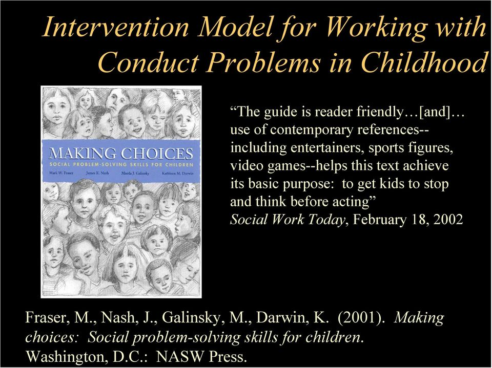 Intervention Model for Working with Conduct Problems in Childhood The guide is reader friendly [and] use of