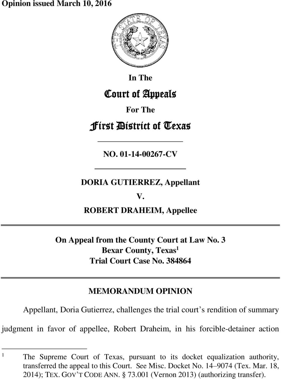 384864 MEMORANDUM OPINION Appellant, Doria Gutierrez, challenges the trial court s rendition of summary judgment in favor of appellee, Robert Draheim, in his
