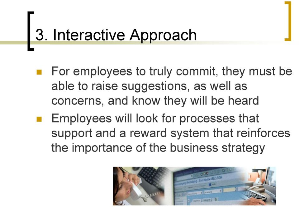 will be heard Employees will look for processes that support and a