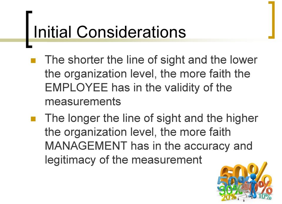 measurements The longer the line of sight and the higher the organization