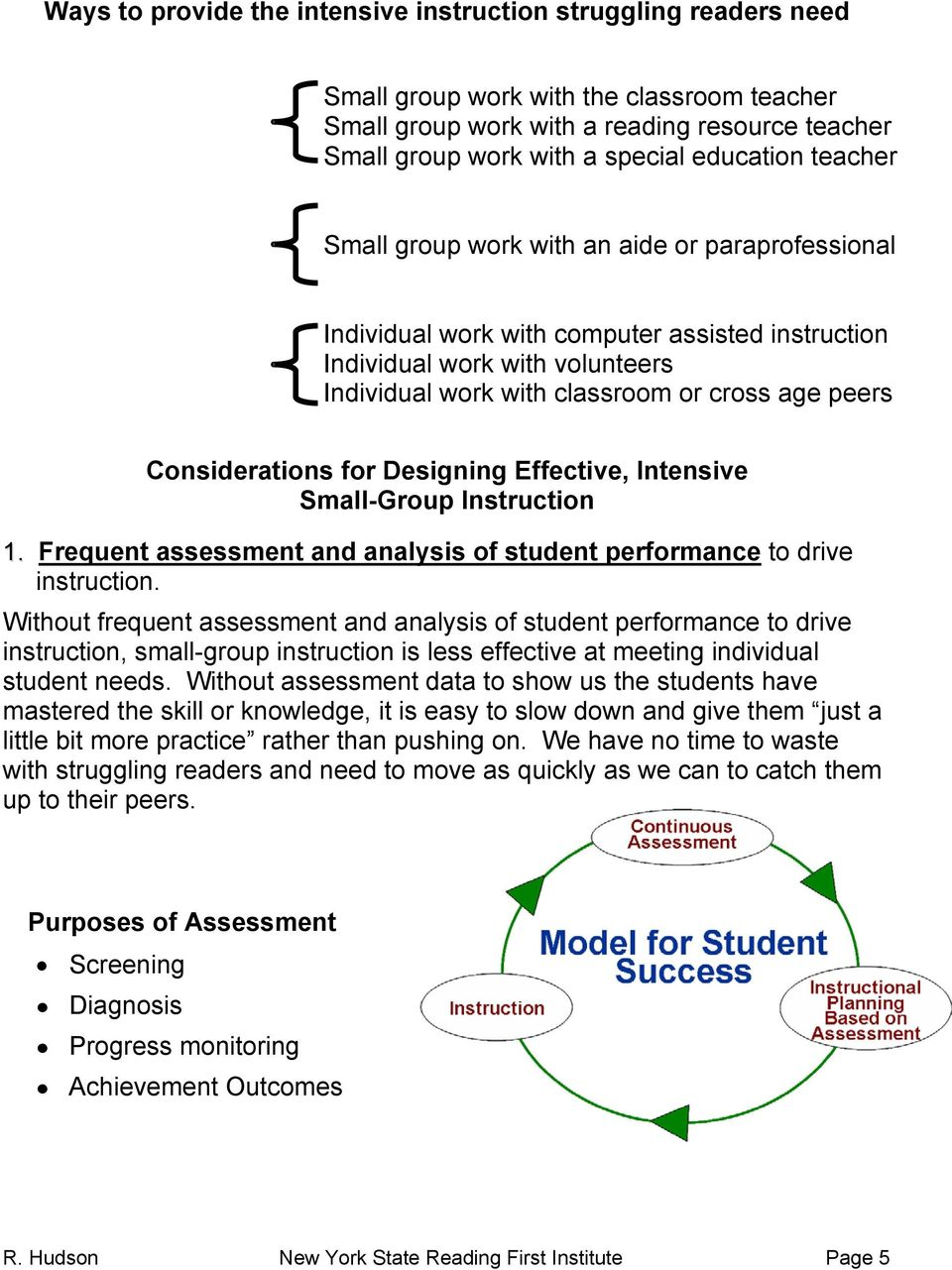 peers Considerations for Designing Effective, Intensive Small-Group Instruction 1. Frequent assessment and analysis of student performance to drive instruction.