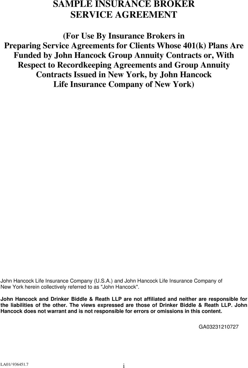 "Hancock Life Insurance Company of New York herein collectively referred to as ""John Hancock"" John Hancock and Drinker Biddle & Reath LLP are not affiliated and neither are responsible for the"