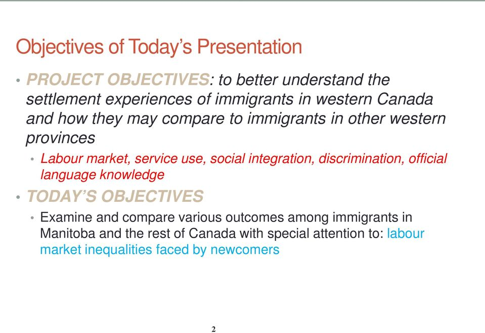 integration, discrimination, official language knowledge TODAY S OBJECTIVES Examine and compare various outcomes among