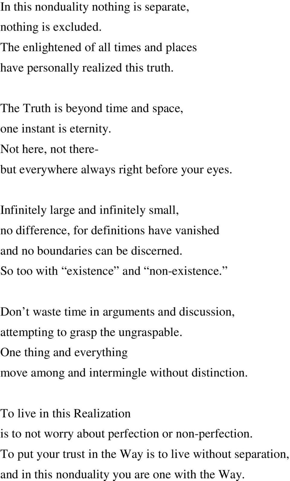 Infinitely large and infinitely small, no difference, for definitions have vanished and no boundaries can be discerned. So too with existence and non-existence.