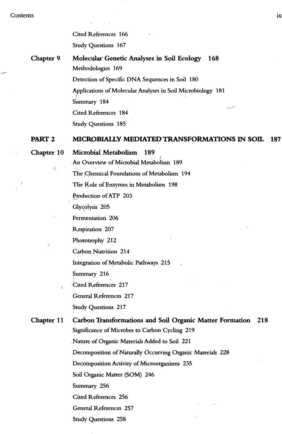 Microbial Metabolism 189 The Chemical Foundations of Metabolism 194 The Role of Enzymes in Metabolism 198 Production of ATP 203 Glycolysis 205 Fermentation 206 Respiration 207 Phototrophy 212 Carbon