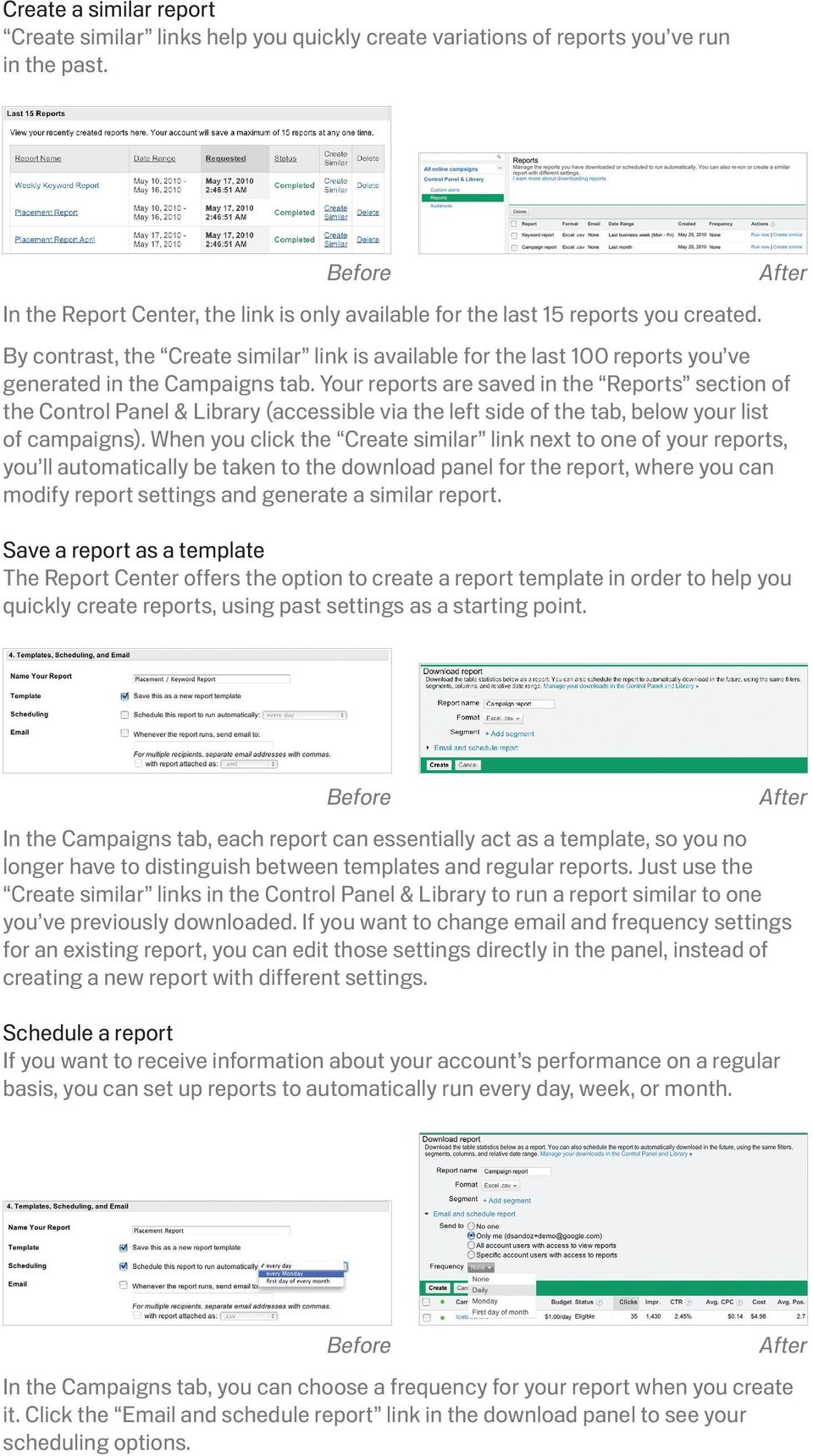 Your reports are saved in the Reports section of the Control Panel & Library (accessible via the left side of the tab, below your list of campaigns).