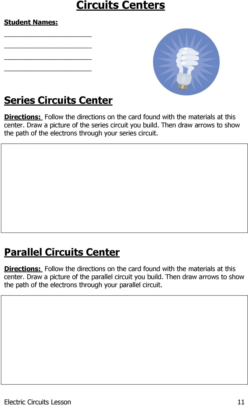 Parallel Circuits Center Directions: Follow the directions on the card found with the materials at this center.