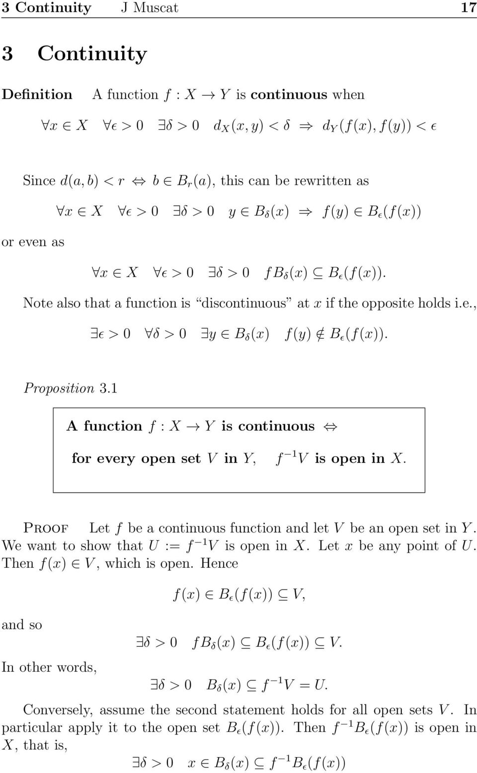 Proposition 3.1 A function f : X Y is continuous for every open set V in Y, f 1 V is open in X. Proof Let f be a continuous function and let V be an open set in Y.