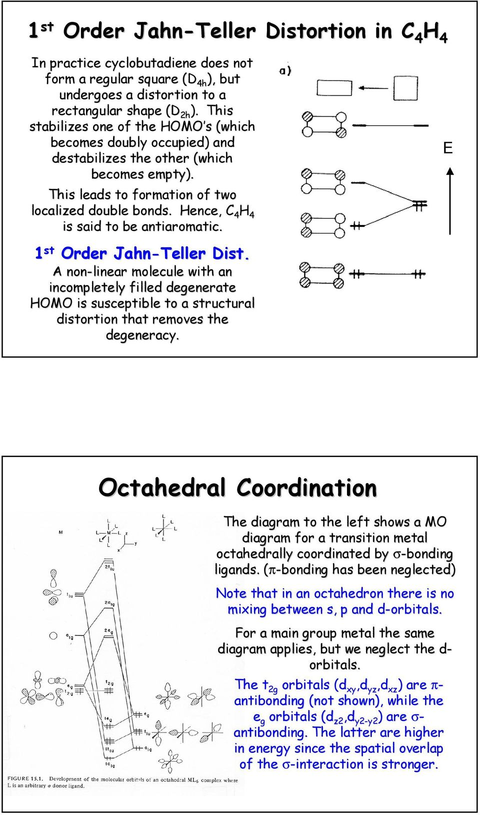 Hence, C 4 H 4 is said to be antiaromatic. 1 st Order Jahn-Teller Dist.
