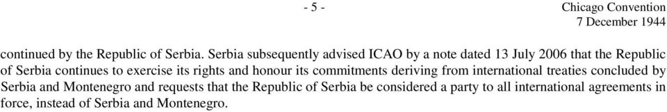 exercise its rights and honour its commitments deriving from international treaties concluded by Serbia