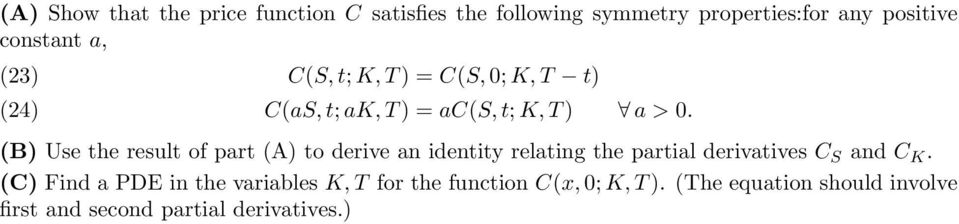 B Use the result of part A to derive an identity relating the partial derivatives C S and C K.