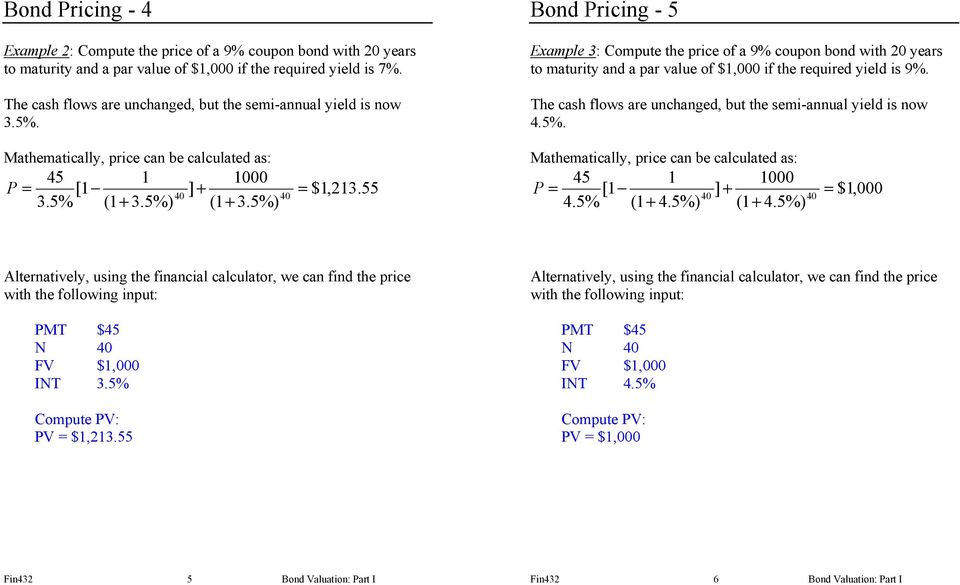 55 Bond Pricing - 5 Example 3: Compute the price of a 9% coupon bond with 20 years to maturity and a par value of $1,000 if the required yield is 9%.