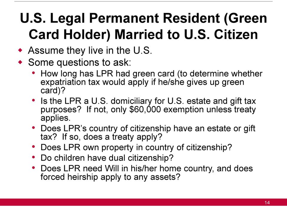 Does LPR s country of citizenship have an estate or gift tax? If so, does a treaty apply? Does LPR own property in country of citizenship?