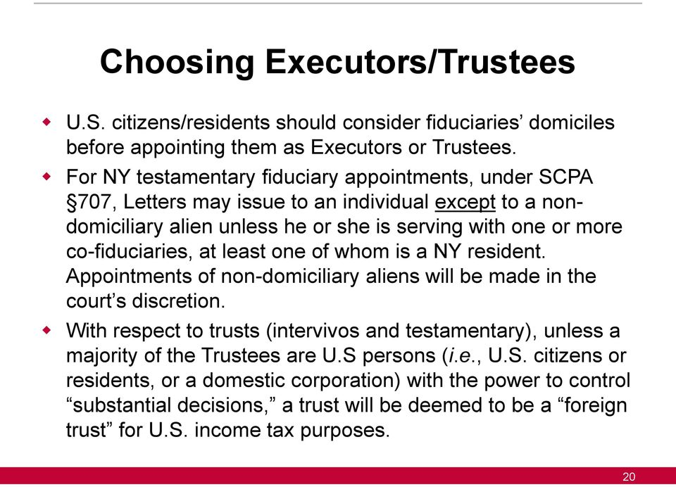 co-fiduciaries, at least one of whom is a NY resident. Appointments of non-domiciliary aliens will be made in the court s discretion.