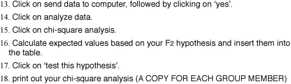 Calculate expected values based on your F2 hypothesis and insert them into the