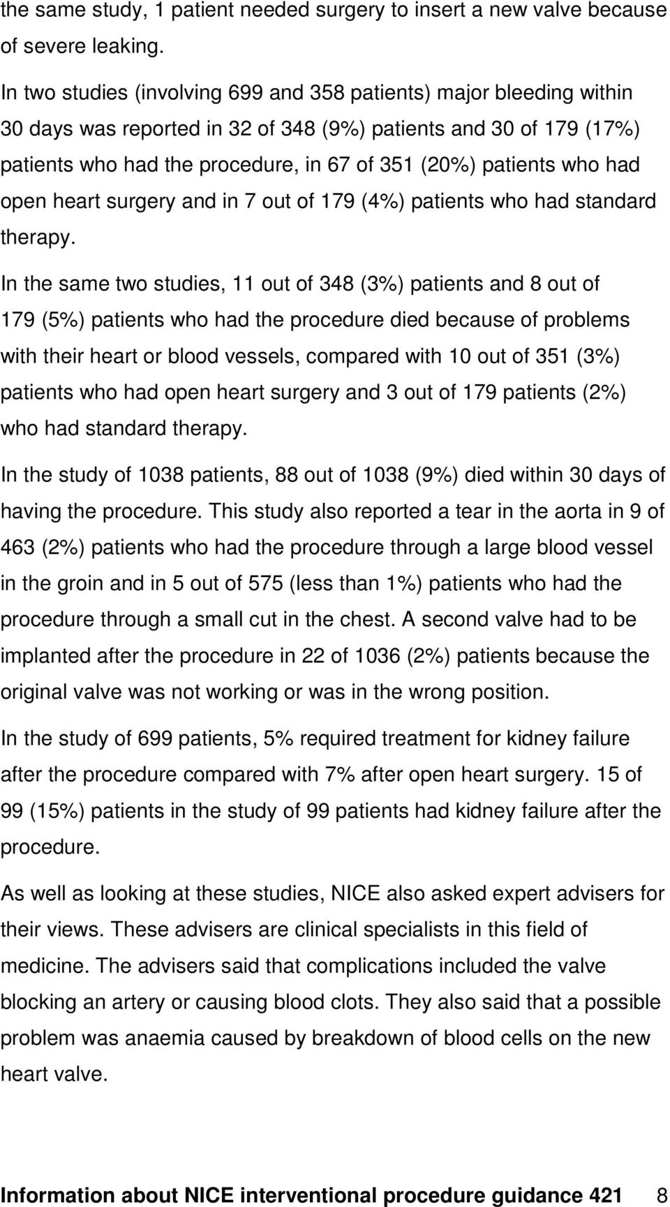 who had open heart surgery and in 7 out of 179 (4%) patients who had standard therapy.