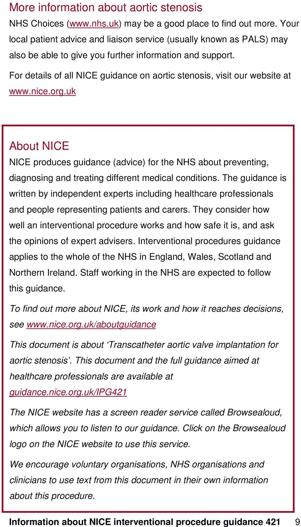 For details of all NICE guidance on aortic stenosis, visit our website at www.nice.org.