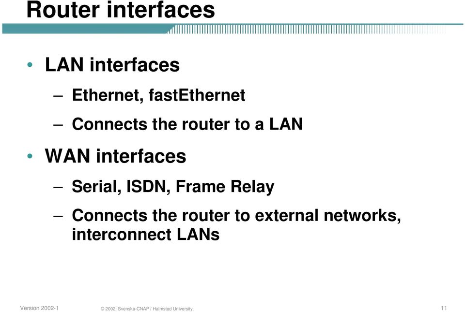 interfaces Serial, ISDN, Frame Relay Connects
